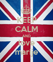 KEEP CALM AND love marije - Personalised Poster large