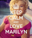 KEEP CALM AND LOVE MARILYN - Personalised Poster large