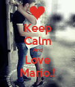 Keep Calm And Love Mario.! - Personalised Poster large