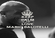 KEEP CALM AND LOVE MARIO BALOTELLI - Personalised Poster large