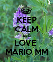 KEEP CALM AND LOVE  MARIO MM - Personalised Poster large