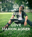 KEEP CALM AND LOVE MARION AGNER - Personalised Poster large