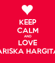KEEP CALM AND LOVE MARISKA HARGITAY - Personalised Poster large