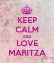 KEEP CALM AND LOVE MARITZA - Personalised Poster large