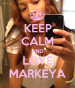 KEEP CALM AND LOVE MARKEYA - Personalised Poster large