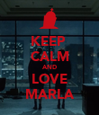 KEEP  CALM AND LOVE MARLA - Personalised Poster large