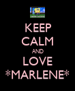 KEEP CALM AND LOVE *MARLENE* - Personalised Poster large