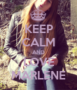 KEEP CALM AND LOVE MARLENE - Personalised Poster small
