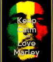 Keep Calm And Love Marley - Personalised Poster large
