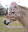 KEEP CALM AND love Marlieke - Personalised Poster large