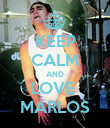 KEEP CALM AND LOVE  MARLOS - Personalised Poster large