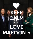 KEEP CALM AND LOVE MAROON 5 - Personalised Poster large