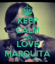 KEEP CALM AND LOVE MARQUITA - Personalised Poster large