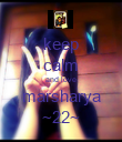 keep calm and love marsharya ~22~ - Personalised Poster large
