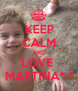 KEEP CALM AND LOVE  MARTINA*-* - Personalised Poster large