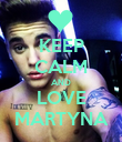 KEEP CALM AND LOVE MARTYNA - Personalised Poster large
