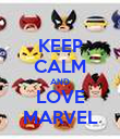 KEEP CALM AND LOVE MARVEL - Personalised Poster large