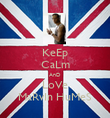 KeEp CaLm AnD LoVe MaRvIn HuMeS - Personalised Poster large
