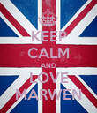 KEEP CALM AND LOVE MARWEN - Personalised Poster large