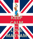 KEEP CALM AND LOVE MARYAM - Personalised Poster large