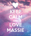 KEEP CALM AND LOVE MASSIE - Personalised Poster large