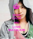 KEEP CALM AND LOVE MATSUJUN - Personalised Poster small