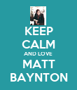 KEEP CALM AND LOVE  MATT  BAYNTON  - Personalised Poster large