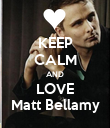 KEEP CALM AND LOVE Matt Bellamy - Personalised Poster large