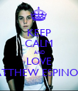 KEEP CALM AND LOVE MATTHEW ESPINOSA  - Personalised Poster large
