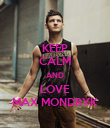 KEEP CALM AND LOVE MAX MONDRYK - Personalised Poster large