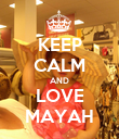 KEEP CALM AND LOVE MAYAH - Personalised Poster large