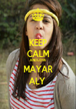KEEP CALM AND LOVE MAYAR ALY  - Personalised Poster large