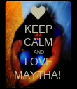 KEEP CALM AND LOVE MAYTHA!  - Personalised Poster large