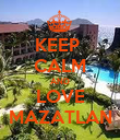 KEEP  CALM AND LOVE MAZATLAN - Personalised Poster large