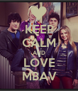 KEEP CALM AND LOVE MBAV - Personalised Poster large