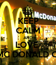 KEEP CALM AND LOVE  MC DONALD C: - Personalised Poster large