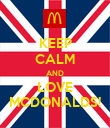 KEEP CALM AND LOVE MCDONALDS! - Personalised Poster large