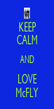 KEEP CALM AND LOVE McFLY - Personalised Poster large