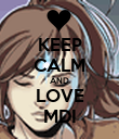 KEEP CALM AND LOVE MDI - Personalised Poster small