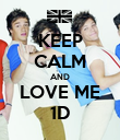 KEEP CALM AND LOVE ME 1D - Personalised Poster large