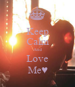 Keep Calm And Love Me♥ - Personalised Poster large