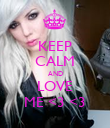 KEEP CALM AND LOVE ME <3 <3 - Personalised Poster large