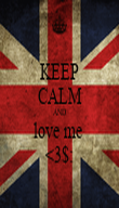 KEEP CALM AND love me  <3$: - Personalised Poster large