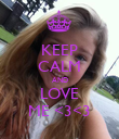 KEEP CALM AND LOVE ME <3<3 - Personalised Poster large