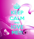 KEEP CALM AND lOVE ME!!! - Personalised Poster large