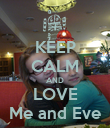 KEEP CALM AND LOVE Me and Eve - Personalised Poster large