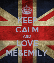 KEEP CALM AND LOVE ME&EMILY - Personalised Poster large