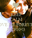 KEEP CALM AND LOVE ME FOREVER 102910<3 - Personalised Poster large