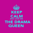 KEEP CALM AND LOVE ME   THE DRAMA QUEEN  - Personalised Poster large
