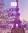KEEP CALM AND love me To INFINITY and BEYOND - Personalised Poster large